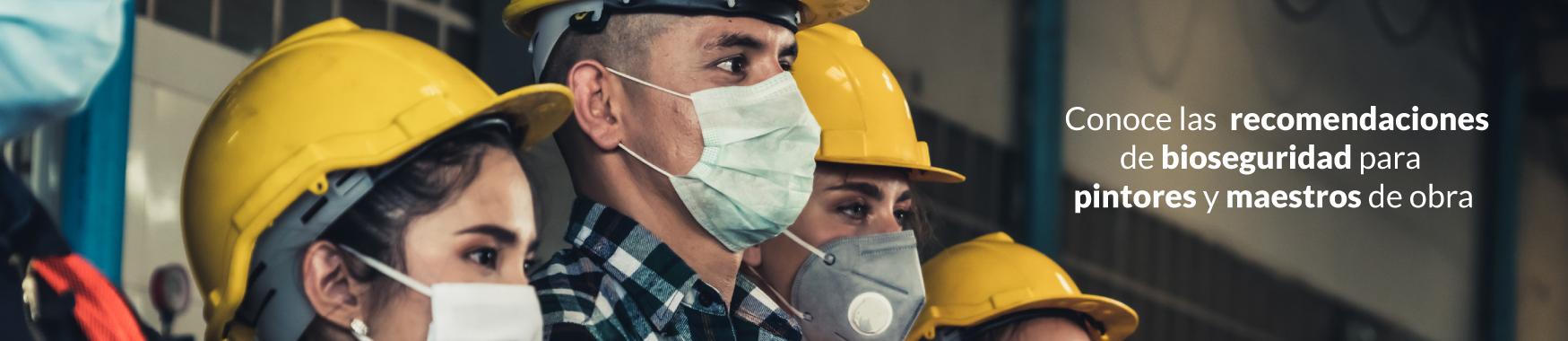 Recomendaciones de bioseguridad para los pintores y maestros de obra